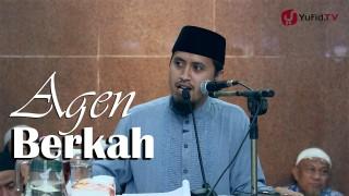 Kajian Akhlak Islam: Agen Berkah – Ustadz Abdullah Zaen MA