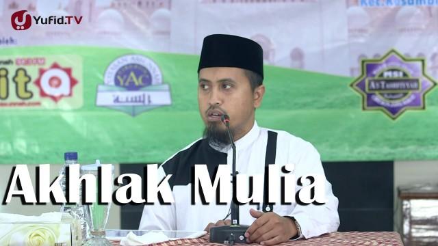 Kajian Islam: Berdakwah Dengan Akhlak Mulia – Ustadz Abdullah Zaen MA