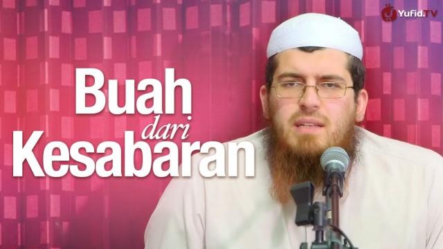 Kajian Islam: Buah Dari Kesabaran – Syaikh Abdurrahman bin Muhammad Musa Nasr