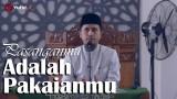 Kajian Keluarga Islam: Pasanganmu Adalah Pakaianmu – Ustadz Abdullah Zaen, MA