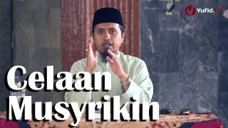 Kajian Sejarah Nabi Muhammad: Celaan Musyrikin Terhadap Nabi – Ustadz Abdullah Zaen, MA