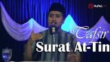 Kajian Tafsir Al Quran: Tafsir Global Surat At-Tin – Ustadz Abdullah Zaen, MA