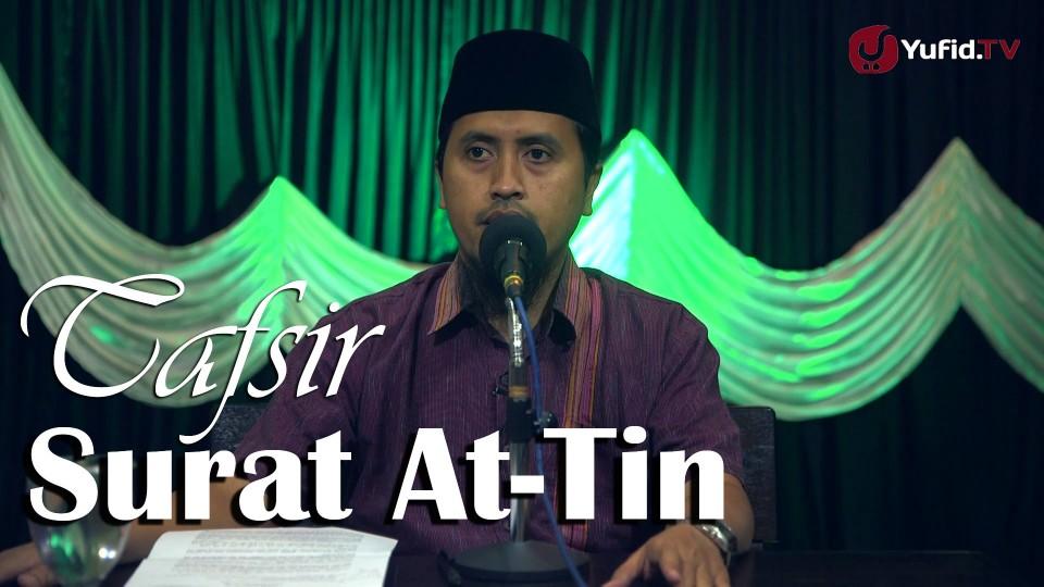 Kajian TafsirAl Quran: Muqodimmah Tafsir Surat At-Tin – Ustadz Abdullah Zaen, MA