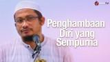 Khutbah Jum'at: Penghambaan Diri yang Sempurna – Ustadz Abdullah Taslim, MA.