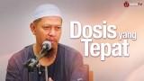 Kultum Subuh: Dosis Yang Tepat – Ustadz Abu Ihsan Al-Maidani, MA