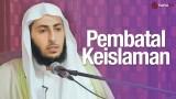 Pembatal-pembatal Keislaman – Syaikh Fahd bin Abdullah bin Ali Al-Hamd, MA.