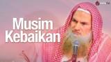 Pengajian Ulama: Musim-musim Kebaikan – Syaikh Dr. Muhammad Musa Alu Nasr