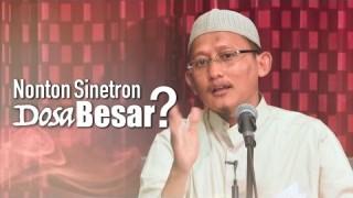 Tanya Jawab: Nonton Sinetron Dosa Besar? – Ustadz Badrussalam, Lc.