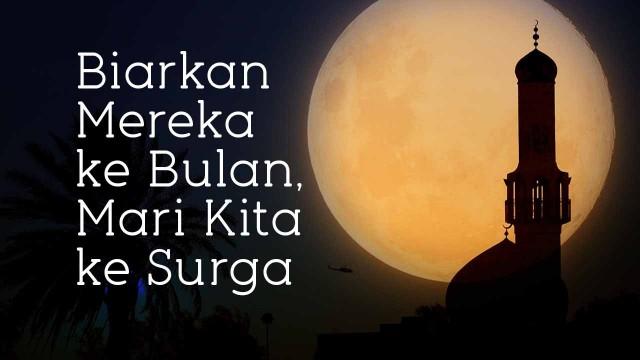Biarkan Mereka ke Bulan, Mari Kita ke Surga – Ustadz Muflih Safitra