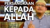 Ceramah Singkat – Persangkaan kepada Allah: Ustadz Said Yai, Lc., MA