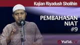 Kitab Riyadush Sholihin #9: Pembahasan Niat – Ustadz Zaid Susanto, Lc