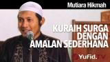 Kuraih Surga Dengan Amalan Sederhana – Ustadz Zaid Susanto, Lc.