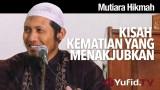 Mutiara Hikmah: Kisah Kematian Yang Menakjubkan – Ustadz Zaid Susanto, Lc.