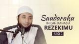 Saudaraku Inilah Rahasia Rezekimu (Bag.2) – Ustadz Dr. Khalid Basalamah, MA