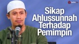 Sikap Ahlussunnah Terhadap Pemimpin – Ustadz Abdurrahman Thoyyib, Lc.