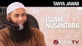 Tanya Jawab: Islam Nusantara – Ustadz Dr. Syafiq Riza Basalamah, MA.