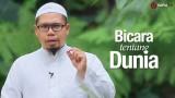 Ceramah Singkat: Bicara Tentang Dunia – Ustadz Mizan Qudsiyah, Lc