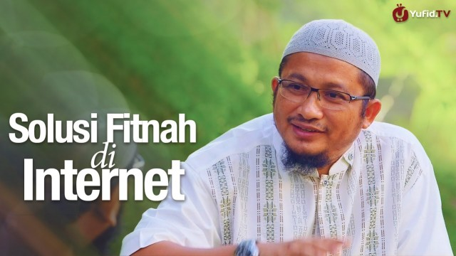 Ceramah Singkat: Solusi Fitnah di Internet – Ustadz Abdullah Taslim, MA.