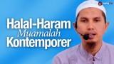 Halal haram Muamalah Kontemporer – Ustadz Dr. Erwandi Tarmizi, MA.