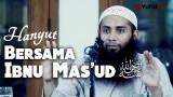 Hanyut Bersama Ibnu Mas'ud – Ustadz Dr. Syafiq Basalamah