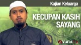 Kajian Keluarga: Kecupan Kasih Sayang – Ustadz Abdullah Zaen, MA