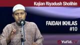 Kajian Riyadush Sholihin #10: Faidah Ikhlas Ustadz Zaid Susanto, Lc