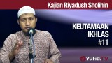 Kajian Riyadush Sholihin # 11: Keutamaan Ikhlas – Ustadz Zaid Susanto, Lc