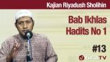 Kajian Riyadush Sholihin #13: Bab Ikhlas Hadits No 1 – Ustadz Zaid Susanto, Lc