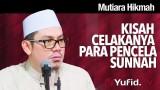 Kisah Celakanya Para Pencela Sunnah – Ustadz Ahmad Zainuddin, Lc.