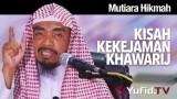 Mutiara Hikmah: Kisah Kekejaman Khawarij – Ustadz Abu Qotadah
