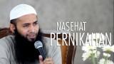 Nasehat Pernikahan – Ustadz Dr. Syafiq Riza Basalamah, MA