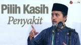 Pilih Kasih Penyakit – Ustadz Abdullah Zaen, MA