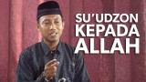 Su'udzon pada Allah – Ustadz Ammi Nur Baits