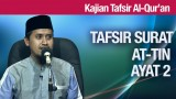 Tafsir Surat At Tin Ayat 2 – Ustadz Abdullah Zaen, MA