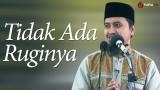 Tidak Ada Ruginya – Ustadz Abdullah Zaen, MA