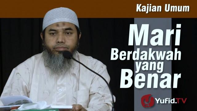 Cara Berdakwah yang Benar – Ustadz Afifi Abdul Wadud
