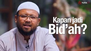 Ceramah Singkat: Kapan Jadi Bid'ah? – Ustadz Riyadh bin Badr Bajrey