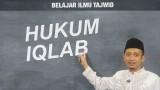 Ilmu Tajwid (10): Hukum Iqlab – Ustadz Ulin Nuha al-Hafidz