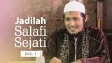 Jadilah Salafi Sejati (Bag. 1) – Ustadz Zaid Susanto, Lc
