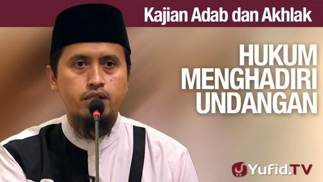 Kajian Akhlak #19: Hukum Menghadiri Undangan – Ustadz Abdullah Zaen, MA