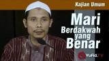 Kajian Islam : Cara Berdakwah yang Benar – Ustadz Said Abu Ukasyah