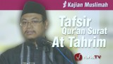 Kajian Muslimah : Tafsir Qur'an Surat At Tahrim – Ustadz Muhammad Subhan Khadafi, Lc