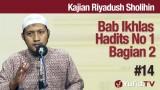 Kajian Riyadush Sholihin #14: Bab Ikhlas Hadist No 1 Bagian 2 – Ustadz Zaid Susanto, Lc