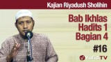 Kajian Riyadush Sholihin #16: Bab Ikhlas Hadist No 1 Bagian 4 – Ustadz Zaid Susanto, Lc