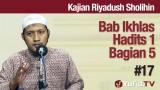 Kajian Riyadush Sholihin #17: Bab Ikhlas Hadist No 1 Bagia 5 – Ustadz Zaid Susanto, Lc