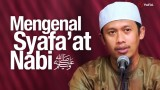 Kajian Tauhid: Mengenal Syafaat Nabi – Ustadz Abdurrahman Thoyyib, Lc.