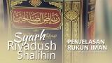 Kitab Riyadush Shalihin: Penjelasan Rukun Iman, Iman Kepada Malaikat 1 – Ust. Aris Munandar