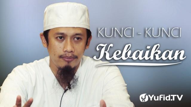 Kunci-Kunci Kebaikan – Ustadz Abdurrahman Thoyyib, Lc