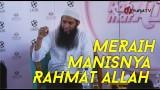 Meraih Manisnya Rahmat Allah – Ustadz Dr. Syafiq Basalamah