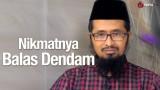 Nikmatnya Balas Dendam – Ustadz Dr. Muhammad Arifin Badri, MA.